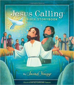 Cover of the Jesus Calling Bible Storybook by Sarah Young